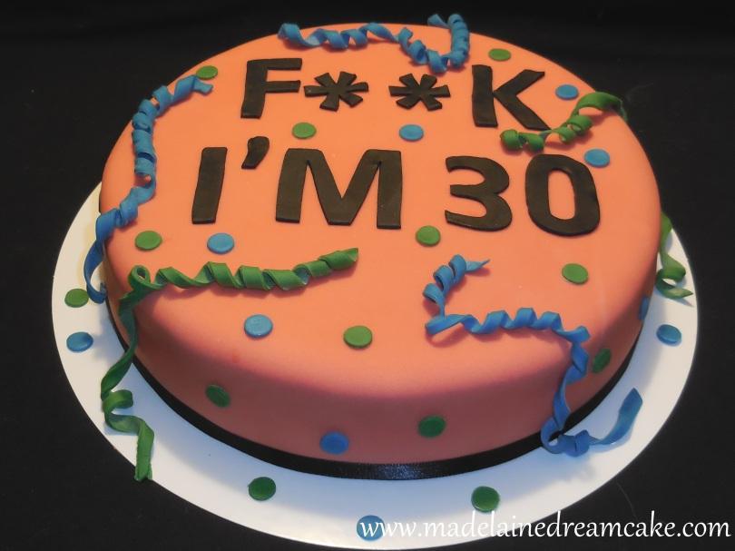 https://madelainedreamcake.com/2015/02/20/fk-i-am-30-cake/